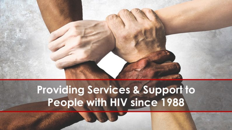 Providing Services & Support to People with HIV since 1988